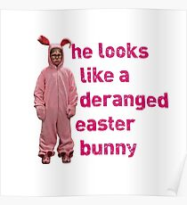 Ralphie The Christmas Story Movie He Looks Like a Deranged Easter Bunny Poster