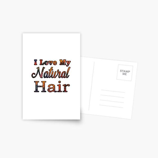 I Love My Natural Hair Postcard