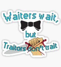 Waiter - Traitor Sticker