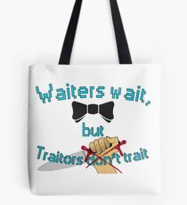 Waiter - Traitor Tote Bag