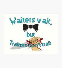 Waiter - Traitor Art Print