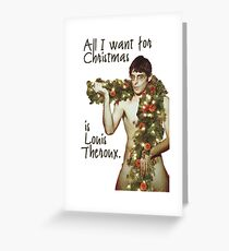 All i want for Christmas is Louis Theroux - Special edition Greeting Card