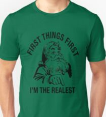First Things First I'm The Realest Funny Christmas T-Shirt T-Shirt