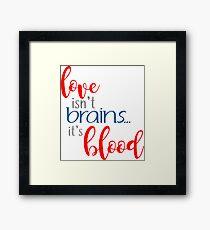 buffy - love isn't brains Framed Print