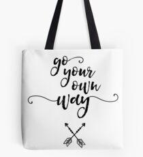 Go your own way - Fleetwood Mac Lyrics Tote Bag