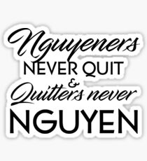 Nguyeners Never Quit Sticker
