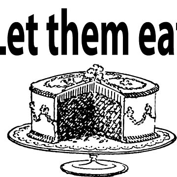 Let them Eat Cake by Collective0013