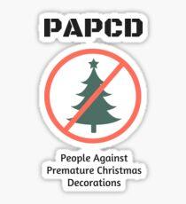 People Against Premature Christmas Decorations Sticker