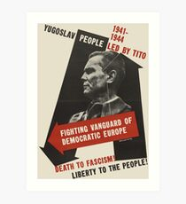 Death to Fascism! Liberty to the People! Art Print