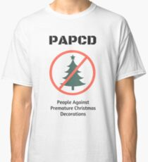 People Against Premature Christmas Decorations Classic T-Shirt