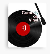 Comedy on Vinyl Canvas Print