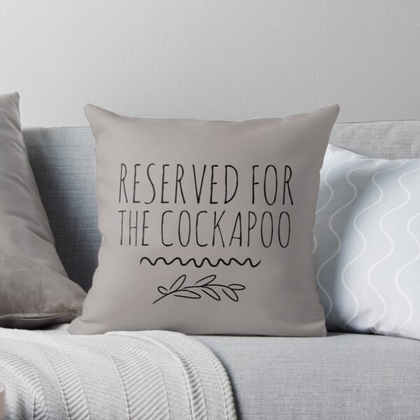 Reserved for the cockapoo  Throw Pillow