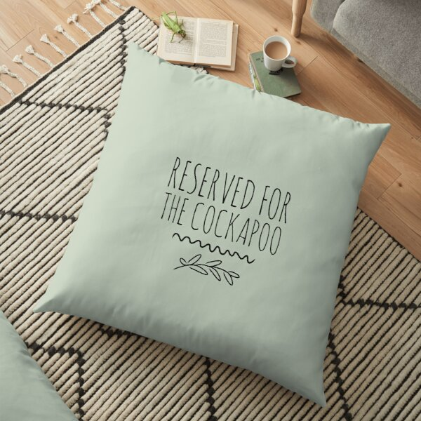 Reserved for the cockapoo  Floor Pillow