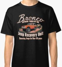 Jeep Recovery Unit - Ford Bronco 4x4 Classic T-Shirt