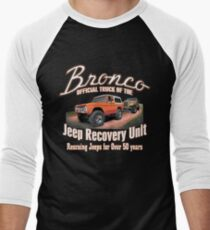 Jeep Recovery Unit - Ford Bronco 4x4 Men's Baseball ¾ T-Shirt