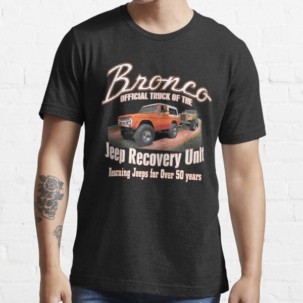 Bronco - Jeep Recovery Unit  Essential T-Shirt