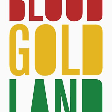 Blood Gold Land by notfromhere