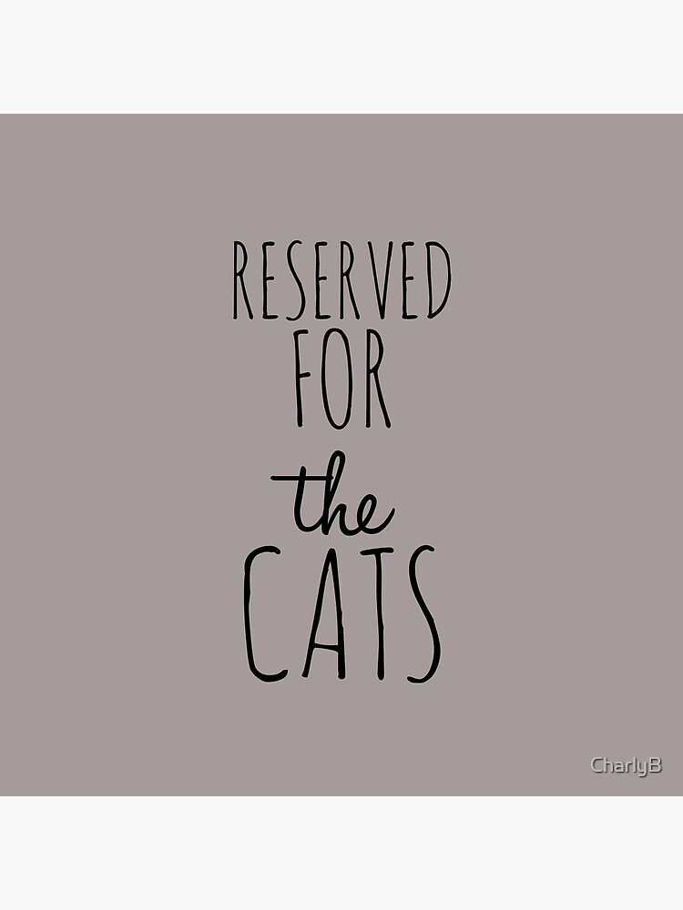 Reserved for the cats  by CharlyB