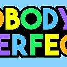 Pobody's Nerfect • Rainbow Design by riotcakes