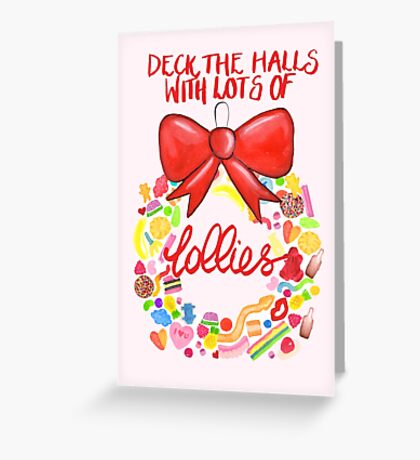 Deck The Halls With Lots Of Lollies Greeting Card