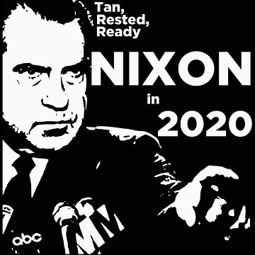 Tan, Rested, Ready - Nixon in 2020  by mbassman