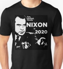 Tan, Rested, Ready - Nixon in 2020  Unisex T-Shirt