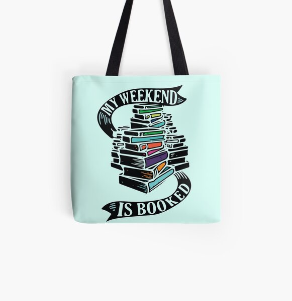 My Weekend is Booked All Over Print Tote Bag