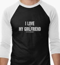 I Love It When My Girlfriend Lets Me Play Video Games Men's Baseball ¾ T-Shirt