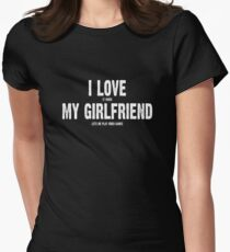I Love It When My Girlfriend Lets Me Play Video Games Women's Fitted T-Shirt