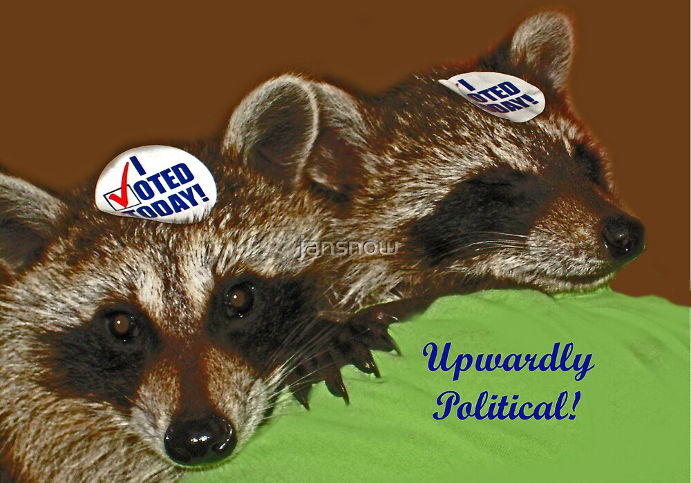 Upwardly Political!! by jansnow