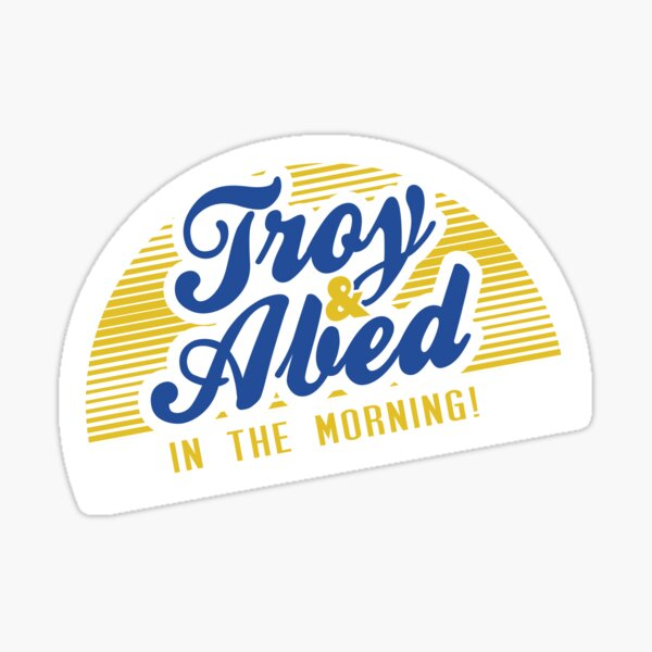 Troy and Abed in the Morning! Sticker
