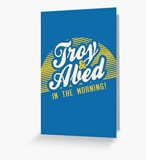Troy and Abed in the Morning! Greeting Card