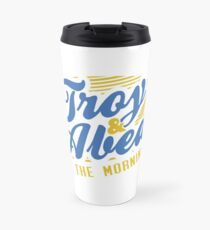 Troy and Abed in the Morning! Travel Mug