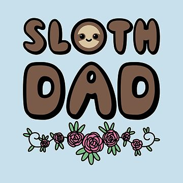 Sloth Dad by slothgirlart