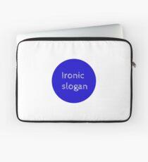 Ironic slogan Laptop Sleeve