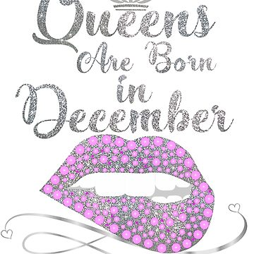 Queens are born in DECEMBER Best T-Shirt Happy Birthday Girl colorful by Tetete