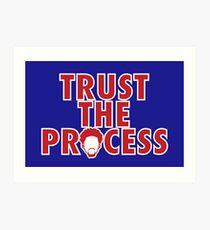 Trust The Process 5 Art Print