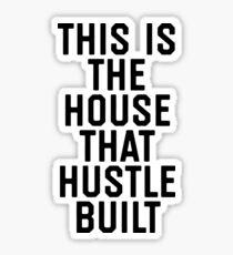 The House That Hustle Built Sticker