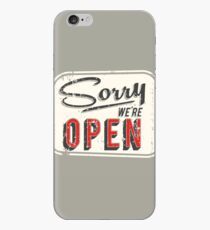 SORRY WE ARE OPEN iPhone Case