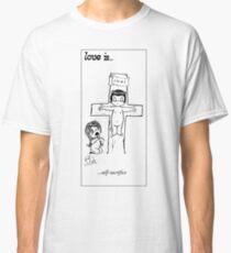 Love is Self-Sacrifice Classic T-Shirt