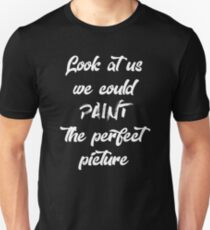 Look At Us We Could Paint the Perfect Picture - Why Don't We (White) Unisex T-Shirt