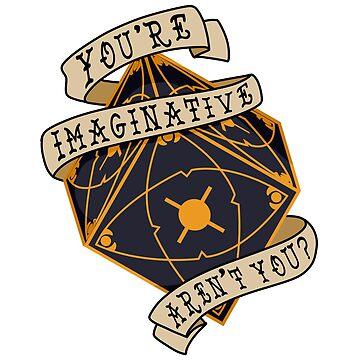 You're Imaginative, Aren't You? by hayleyeener