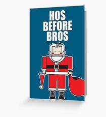 Hos Before Bros Greeting Card