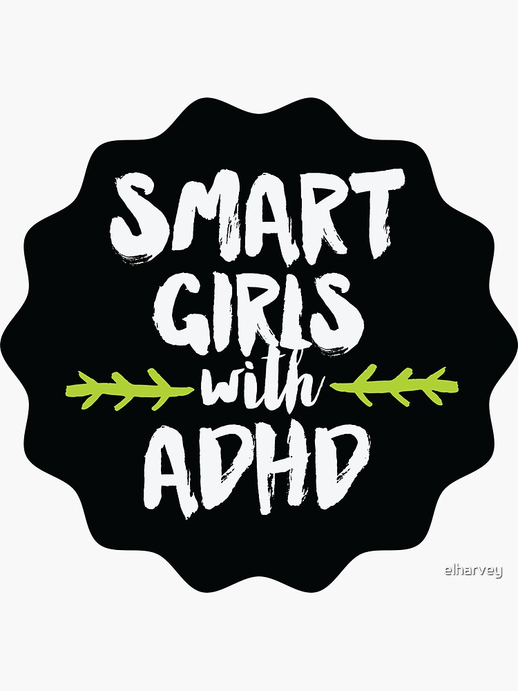 Smart Girls with ADHD by elharvey