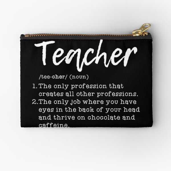 Definition of a Teacher #2 Zipper Pouch