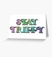 Stay Trippy Greeting Card