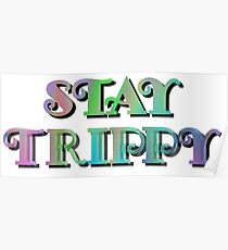 Stay Trippy Poster
