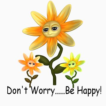 Don't Worry...Be Happy by shellyb