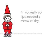 Mental Elf Day by samedog