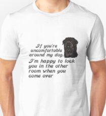If You Are Uncomfortable Around My Dog Unisex T-Shirt